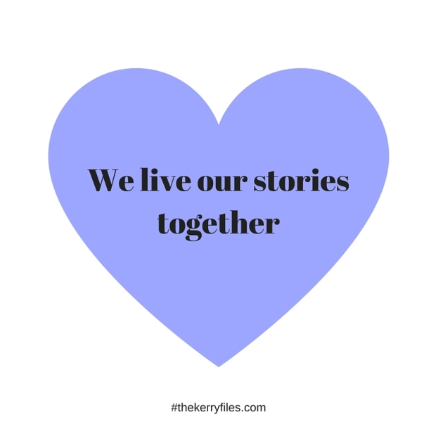 We live our stories together